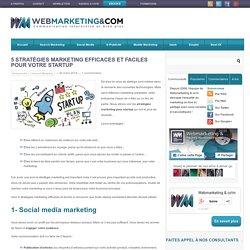 5 Stratégies marketing efficaces et faciles pour votre startup