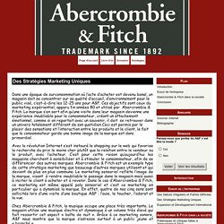 Des Stratégies Marketing Uniques - Abercrombie & Fitch