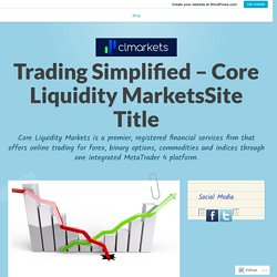 Advanced Online Forex Trading Strategies For A Successful Trading – Trading Simplified – Core Liquidity MarketsSite Title
