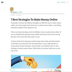7 Best Strategies To Make Money Online – Medium