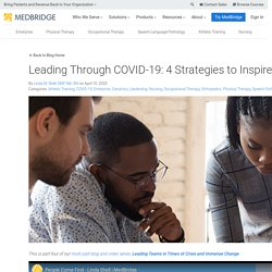 Leading Through COVID-19: 4 Strategies to Inspire and Motivate