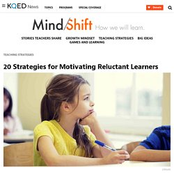 20 Strategies for Motivating Reluctant Learners