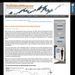 ETF Trading Gold Newsletter » How to Trade This Headline Driven Stock Market