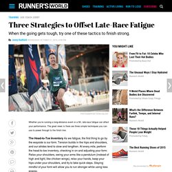 Three Strategies to Offset Late-Race Fatigue