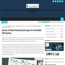 Secrets of Online Marketing Strategies for Affordable SEO Services - Social Media Optimization Company in India