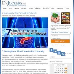 7 Strategies to Heal Pancreatitis Naturally - DrJockers.com