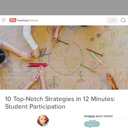 10 Top-Notch Strategies To Boost Student Participation And Active Learning
