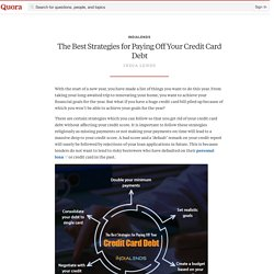 The Best Strategies for Paying Off Your Credit Card Debt