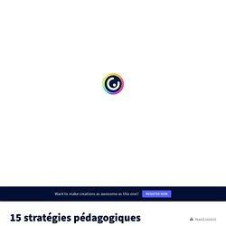 15 stratégies pédagogiques by Stéphane SALAMA on Genially