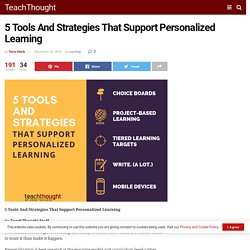 5 Tools And Strategies That Support Personalized Learning