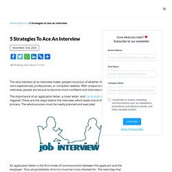 5 Strategies to Ace an Interview