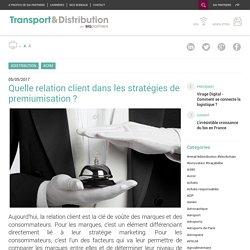 Quelle relation client dans les stratégies de premiumisation ?