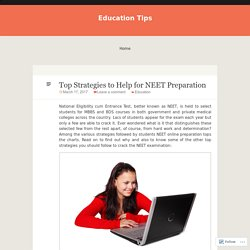 Top Strategies to Help for NEET Preparation
