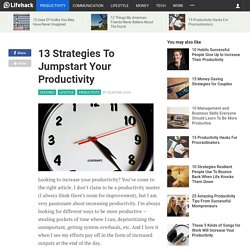 13 Strategies To Jumpstart Your Productivity