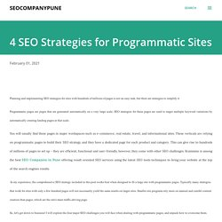 4 SEO Strategies for Programmatic Sites