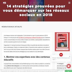 14 stratégies prouvées pour vous démarquer sur les réseaux sociaux en 2018