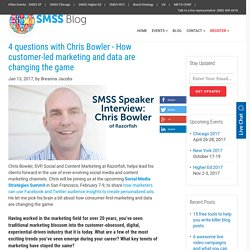 4 questions with Chris Bowler - How customer-led marketing and data are changing the game