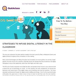 Strategies to Infuse Digital Literacy in the Classroom - Quickclass