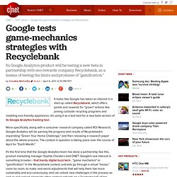 Google tests game-mechanics strategies with Recyclebank