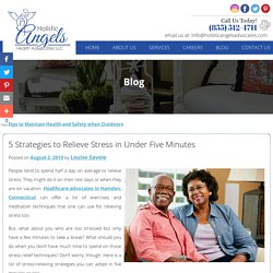 5 Strategies to Relieve Stress in Under Five Minutes
