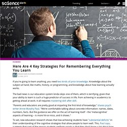 Here are 4 key strategies for remembering everything you learn