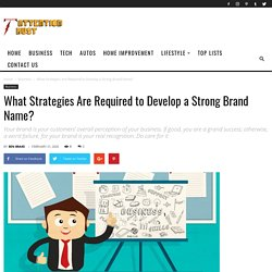 What Strategies Are Required to Develop a Strong Brand Name?