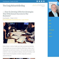 How To Develop Effective Strategies That Will Ensure Success In The Business?