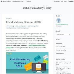 E-Mail Marketing Strategies of 2019 - seekdigitalacademy's diary