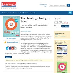 The Reading Strategies Book by Jennifer Serravallo. Your Everything Guide to Developing Skilled Readers