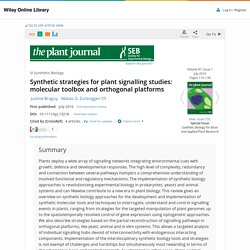 THE PLANT JOURNAL - JULY 2016 - Synthetic strategies for plant signalling studies: molecular toolbox and orthogonal platforms