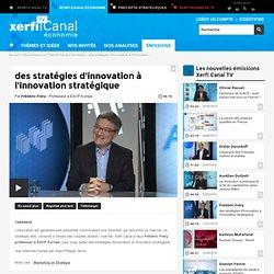 Frédéric Fréry, ESCP Europe - des stratégies d'innovation à l'innovation stratégique - Parole d'auteur stratégie - xerficanal-economie.com