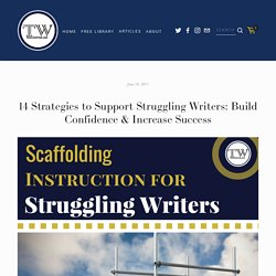 14 Strategies to Support Struggling Writers: Build Confidence & Increase Success