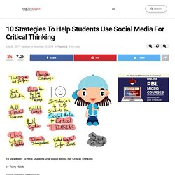 10 Strategies To Help Students Use Social Media For Critical Thinking -