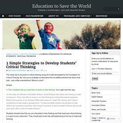 3 Simple Strategies to Develop Students' Critical Thinking – Education to Save the World