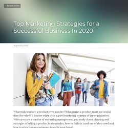 Top Marketing Strategies for a Successful Business In 2020