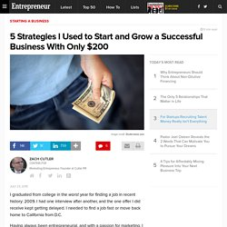 5 Strategies I Used to Start and Grow a Successful Business With Only $200