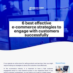 6 Best Effective E-Commerce Strategies to Engage with Customers Successfully - Dream Cyber Infoway - Blog