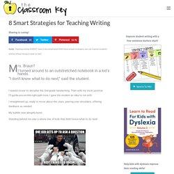 8 Smart Strategies for Teaching Writing - The Classroom Key