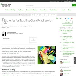 5 Strategies for Teaching Close Reading with Tech