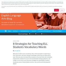 8 Strategies for Teaching ELL Students Vocabulary Words