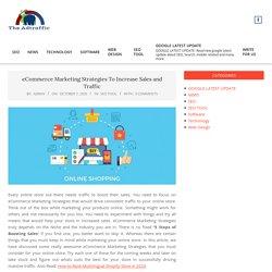 eCommerce Marketing Strategies To Increase Sales and Traffic – TheAdTraffic – Latest News, Google Updates, SEO, SEO Tool