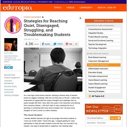 Strategies for Reaching Quiet, Disengaged, Struggling, and Troublemaking Students