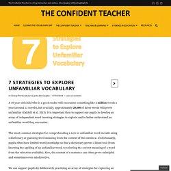 7 Strategies to Explore Unfamiliar Vocabulary