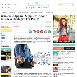 5 New Strategies For Wholesale Apparel Suppliers Business