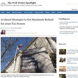10 Smart Strategies to Get Maximum Refund for 2020 Tax Season