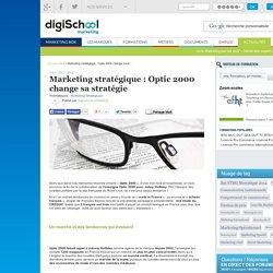 marketing stratégique, optic 2000, label origine France garantie, mode in France, changement de stratégie marketing