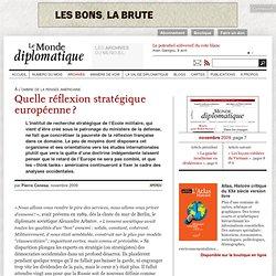Quelle réflexion stratégique européenne ?, par Pierre Conesa (Le