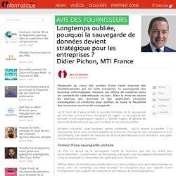 Longtemps oubliée, pourquoi la sauvegarde de données devient stratégique pour les entreprises ?Didier Pichon, MTI France