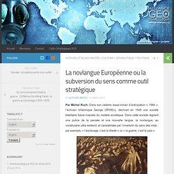 La novlangue Européenne ou la subversion du sens comme outil stratégique