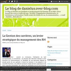 La Gestion des carrières, un levier stratégique du management des RH - Le blog de danielus.over-blog.com